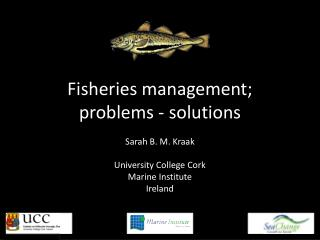 Fisheries management; problems - solutions