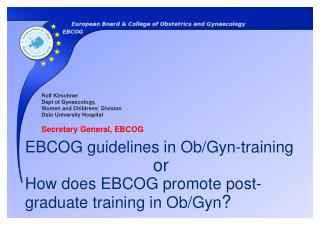 EBCOG guidelines in Ob/ Gyn -training  				or How does EBCOG promote post-graduate training in Ob/ Gyn ?