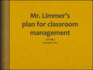 Mr. Limmer's plan for classroom  management
