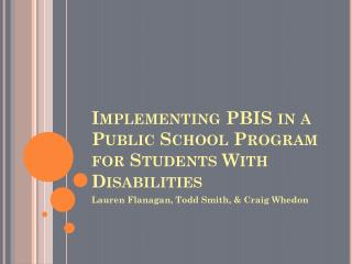 Implementing PBIS in a Public School Program for Students With Disabilities