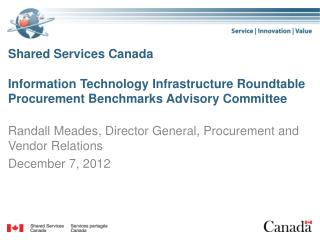 Shared Services Canada Information Technology Infrastructure Roundtable Procurement Benchmarks Advisory Committee