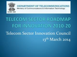 TELECOM SECTOR ROADMAP FOR INNOVATION 2010-20