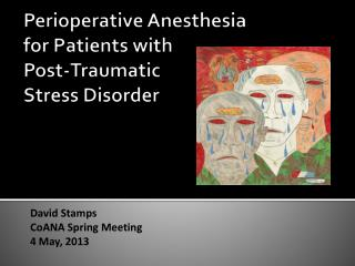 Perioperative Anesthesia  for Patients with  Post-Traumatic  Stress Disorder