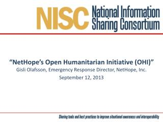 """ NetHope's  Open Humanitarian Initiative (OHI)"" Gisli Olafsson , Emergency Response Director,  NetHope , Inc. Sep"