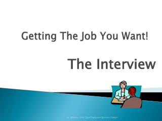 Getting The Job You Want!