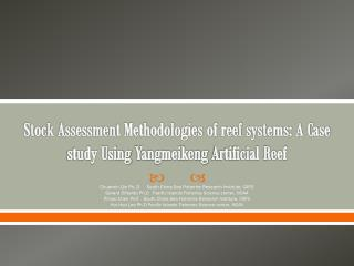 Stock Assessment Methodologies of reef systems: A Case study Using  Yangmeikeng  Artificial Reef