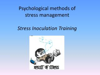 Psychological methods of  stress  management Stress Inoculation Training