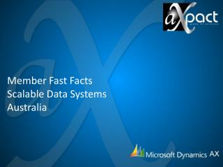 Member Fast Facts Scalable Data Systems  Australia