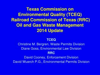 Texas Commission on  Environmental Quality (TCEQ)  Railroad Commission of Texas (RRC) Oil  and Gas  Waste Management 201