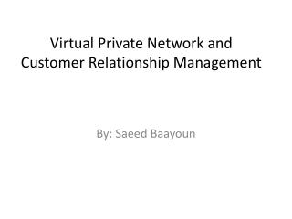 Virtual Private Network and Customer Relationship Management