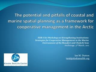 The potential and pitfalls of coastal and marine spatial planning as a framework for cooperative management in the Arct