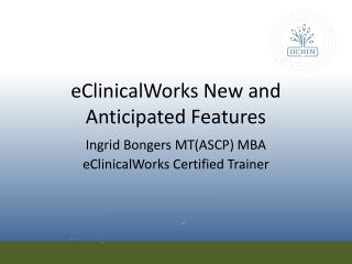eClinicalWorks New and Anticipated Features