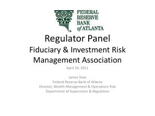 Regulator Panel Fiduciary & Investment Risk Management Association
