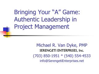 "Bringing Your ""A"" Game: Authentic Leadership in  Project Management"