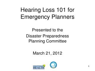 Hearing Loss 101 for Emergency Planners