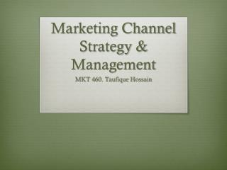Marketing Channel Strategy & Management