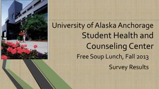 University of Alaska Anchorage  Student Health and Counseling Center