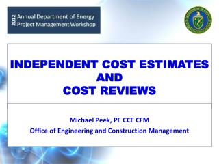 INDEPENDENT COST ESTIMATES AND COST REVIEWS