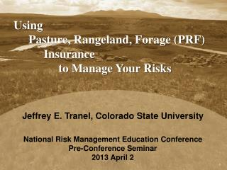 Using       Pasture, Rangeland, Forage (PRF)           Insurance                to Manage Your Risks