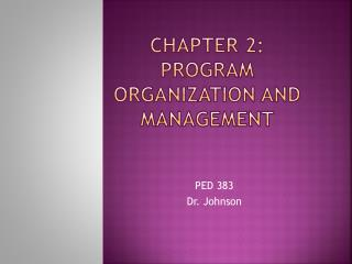 ChApter  2: Program Organization and Management