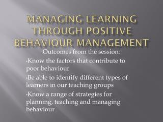 Managing Learning through positive behaviour management