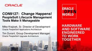 CON9127:  Change Happens! PeopleSoft Lifecycle Management Tools Make It Manageable