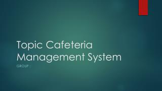 Topic Cafeteria Management System