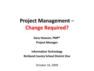 Project Management  – Change Required?