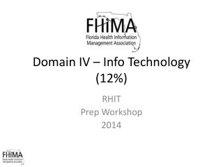 Domain IV – Info Technology (12%)