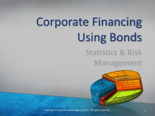 Corporate Financing Using Bonds