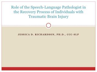 Role of the Speech-Language Pathologist in the Recovery Process of Individuals with Traumatic Brain Injury