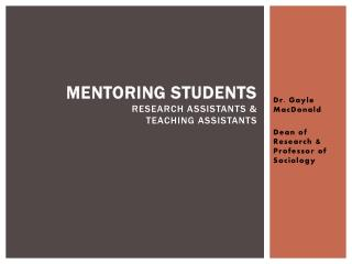 Mentoring Students Research Assistants &  Teaching  Assistants