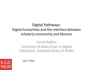 Digital Pathways: Digital humanities and the  interface between scholarly community and  libraries