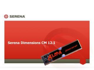 Serena Dimensions CM 12.1