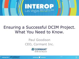 Ensuring a Successful  DCIM Project .  What  You Need to  Know.