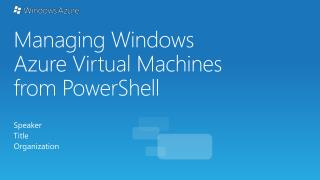 Managing Windows Azure Virtual Machines from PowerShell