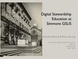 Digital Stewardship Education at Simmons GSLIS