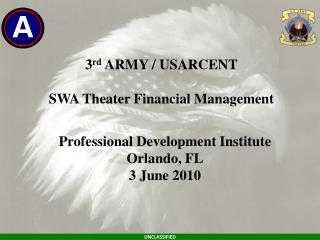 3 rd  ARMY / USARCENT SWA Theater Financial Management