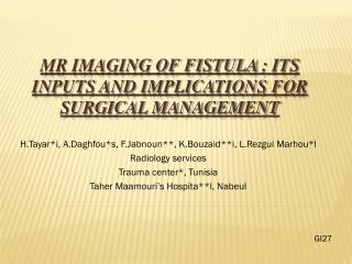 MR Imaging of fistula : Its inputs and implications for surgical management