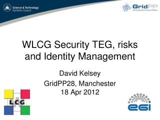 WLCG Security TEG, risks and Identity Management