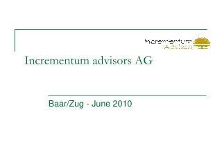 Incrementum advisors AG