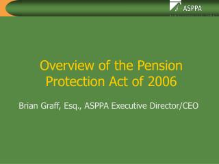 Overview of the Pension Protection Act of 2006