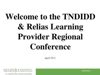 Welcome to the TNDIDD & Relias Learning Provider Regional Conference
