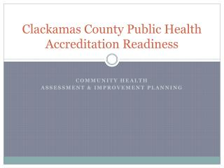 Clackamas County Public Health Accreditation Readiness