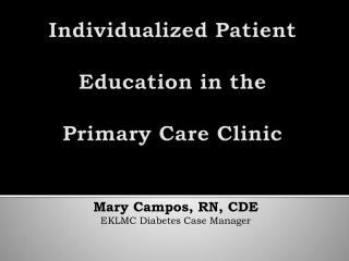 Individualized Patient Education in the  Primary Care Clinic