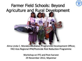 Farmer  Field Schools:  Beyond Agriculture and Rural Development