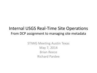 Internal USGS Real-Time Site Operations From DCP assignment to managing site metadata