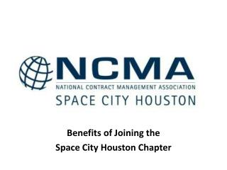 Benefits  of Joining the  Space City Houston Chapter