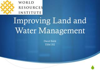 Improving Land and Water Management