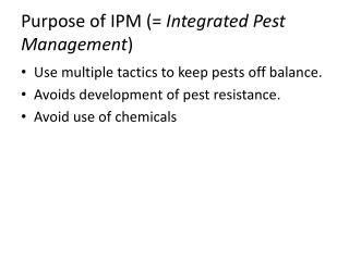 Purpose of  IPM (=  Integrated Pest Management )